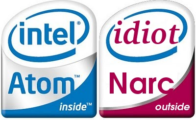 Intel-centrino-atom-inside-idiot-narc-outside.jpg